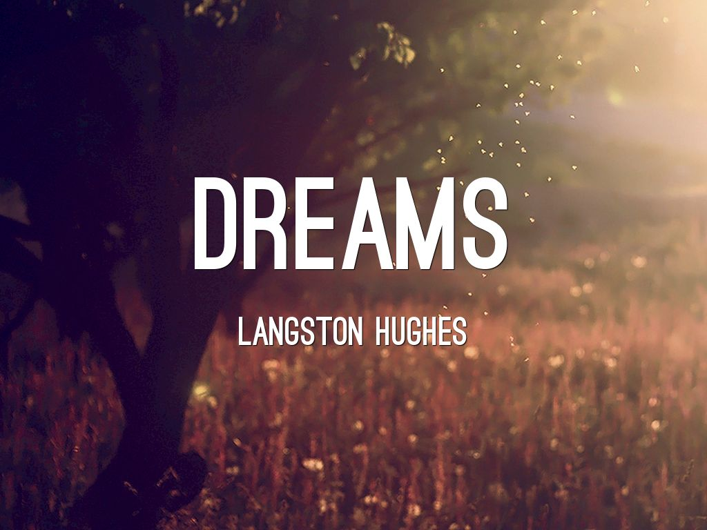 dreams by langston hughes Download citation | dream deferred : a c | thesis (ph d)--columbia university,  1972 includes bibliographical references (leaves 205-212) photocopy.