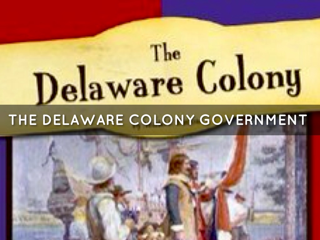 Delaware Colony Government by kennedymills967