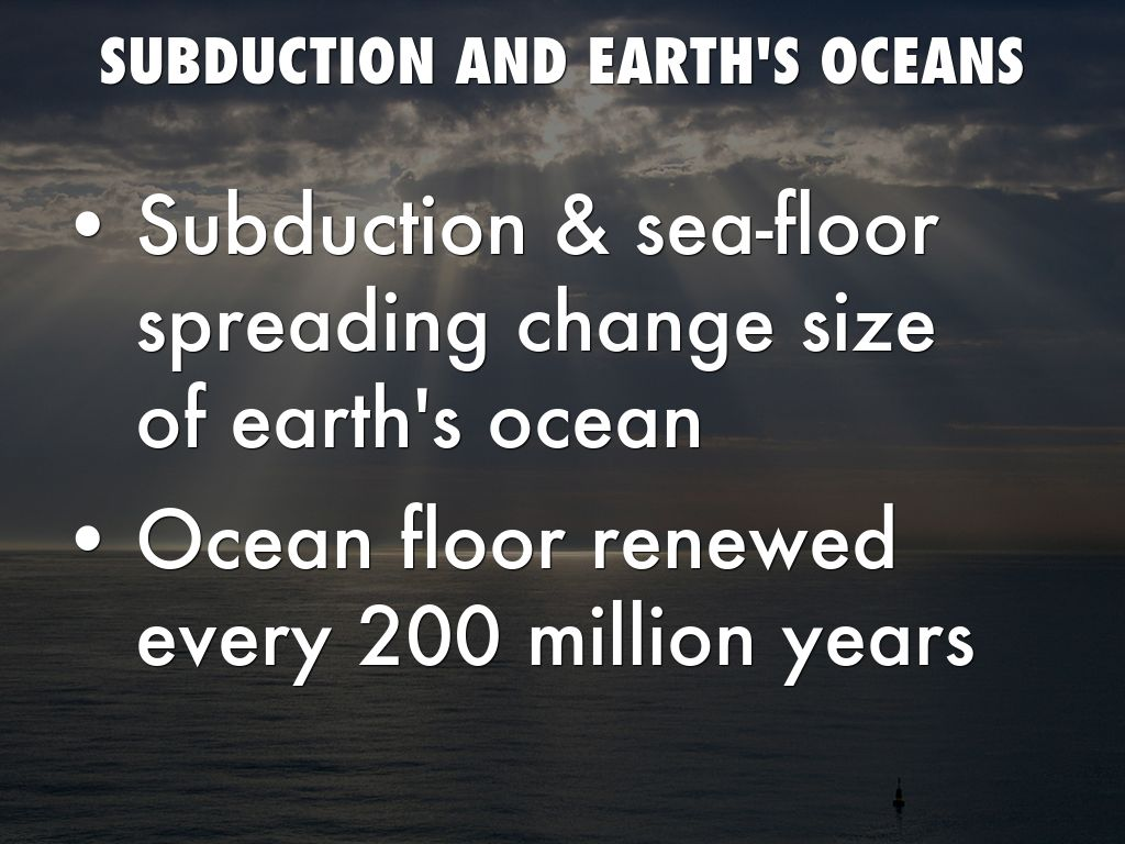 Sci chp 3 1 and 3 2 notes by vanessa patterson for How does subduction change the ocean floor