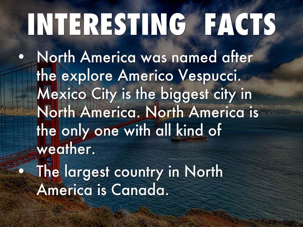 North america by kimberly gonzalez for Interesting fact about america