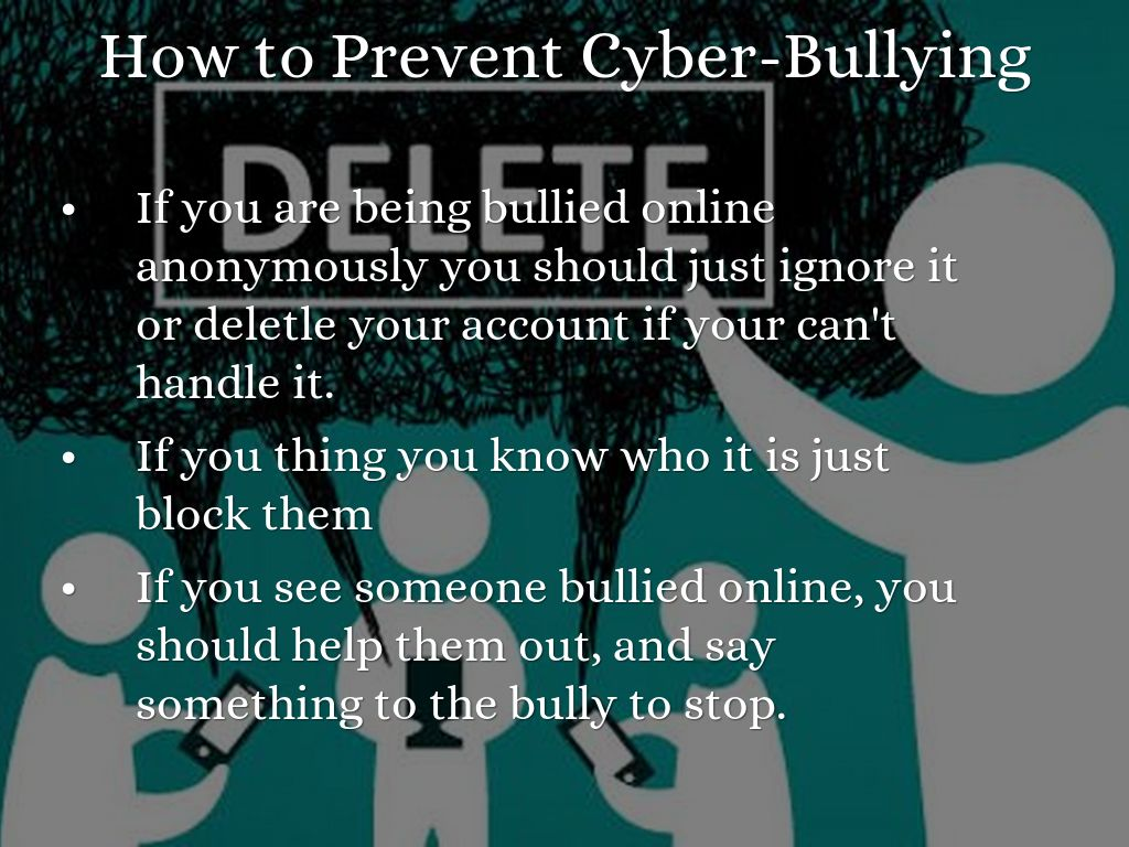 how to prevent cyber bullying What can you do to help prevent cyberbullying taking some smart precautions can help you stop cyberbullying before it starts how to protect yourself.
