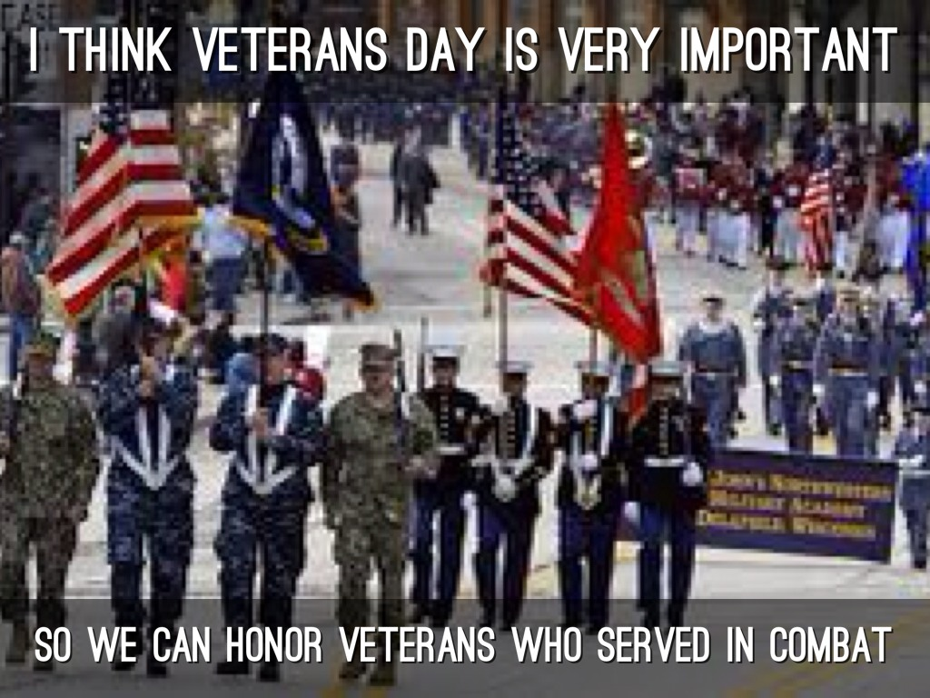 Why is veterans day important - I Think Veterans Day Is Very Important