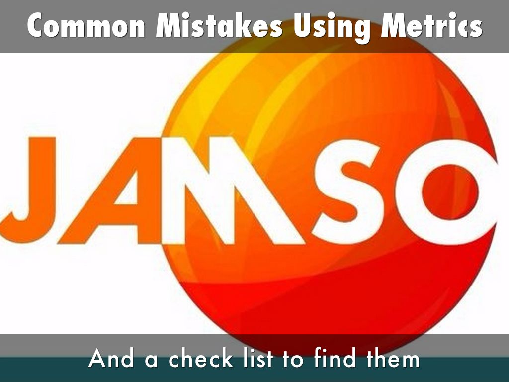 Common Mistakes Using Metrics and a check list to find them