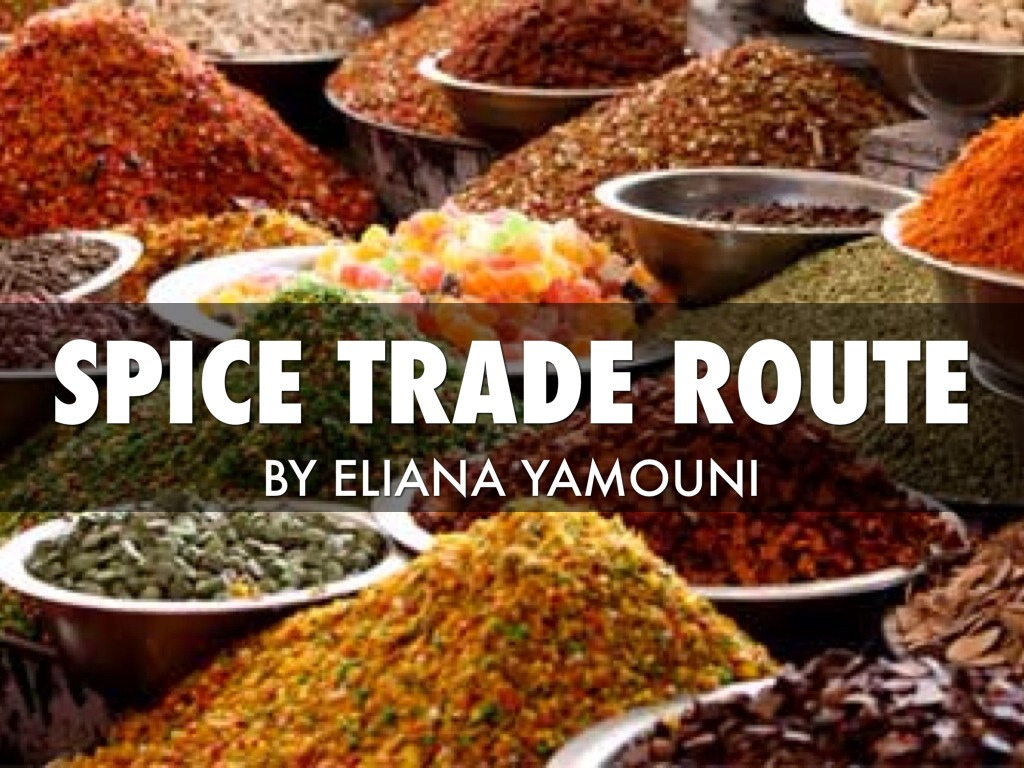 the spice trade You sail around the world and trade goods with other countries  you will be extremely wealthy and will cement your reputation as a spice trader,.