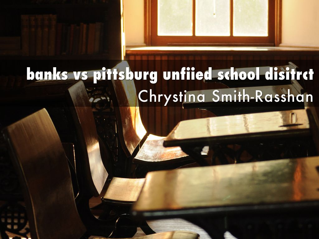 Banks v. PITTSBURG UNIFIED SCHOOL DISTRICT