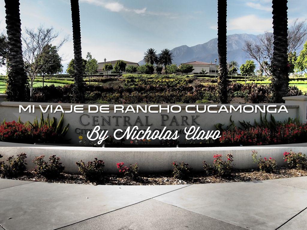 Mi Viaje de Rancho Cucamonga