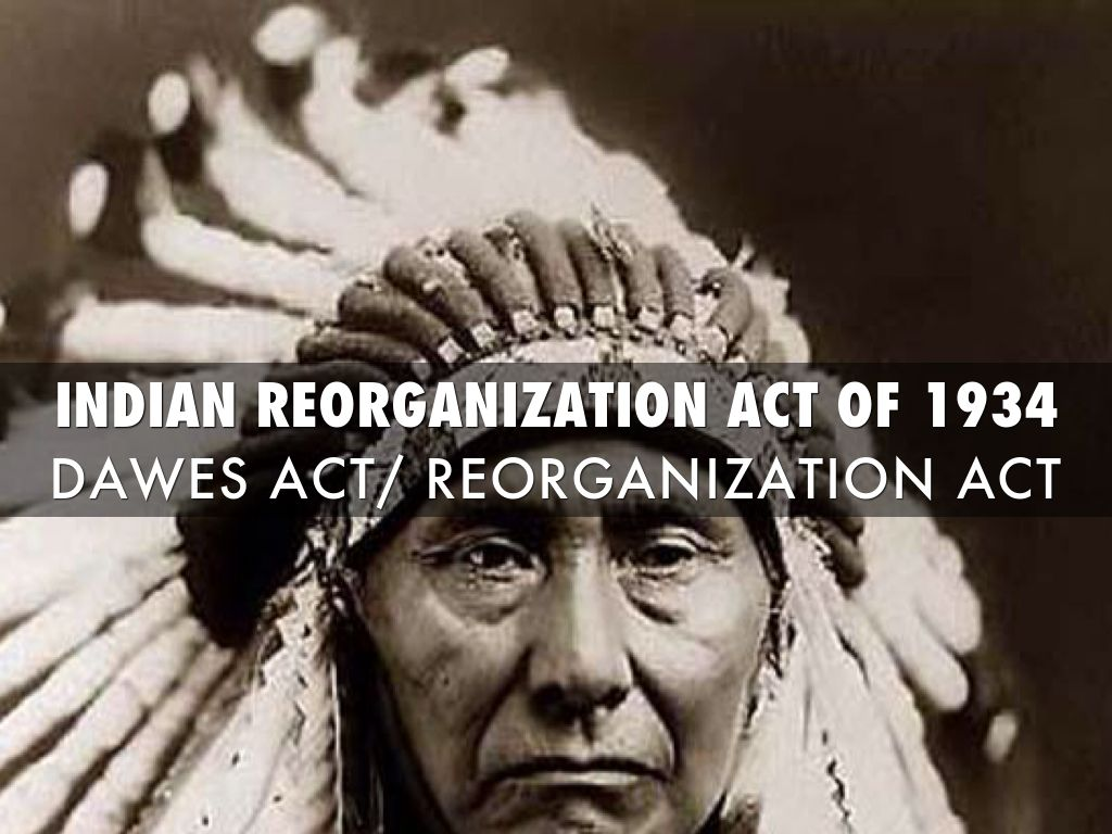 indian reorganization act In 1934, the wheeler-howard act (also known as the indian reorganization act)  the american indian history timeline illustrates events, policies,.
