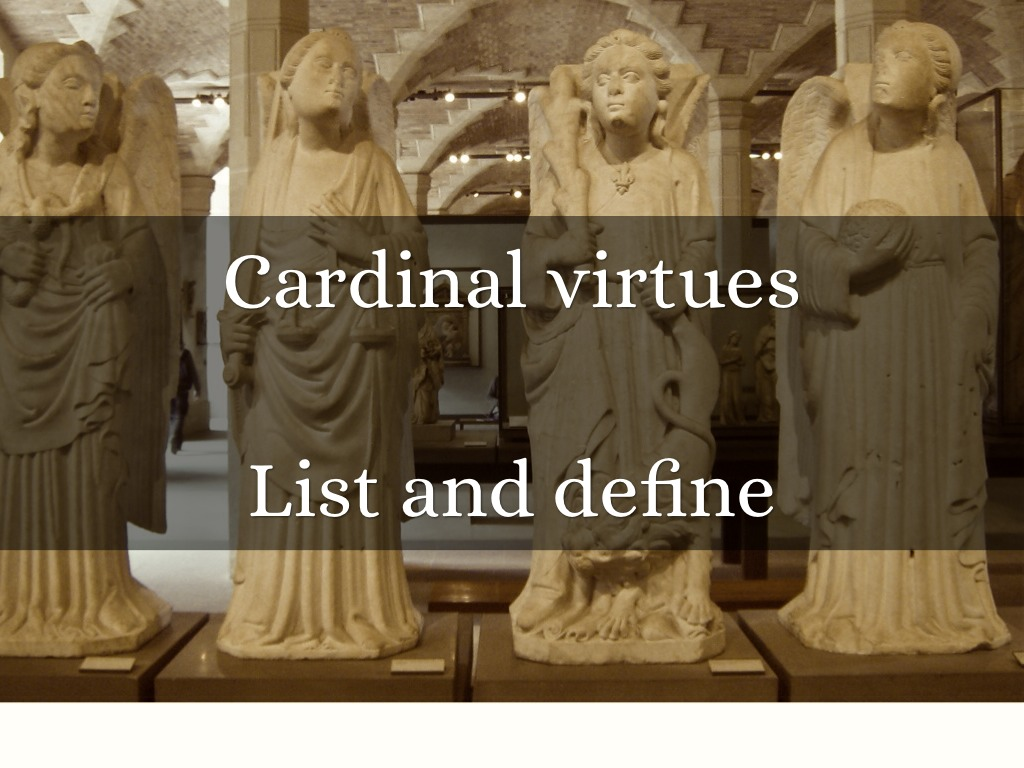 plato cardinal virtues The cardinal virtues are the four principal moral virtues the english word cardinal comes from the latin word cardo, which means hinge all other virtues hinge on these four: prudence, justice, fortitude, and temperance plato first discussed the cardinal virtues in the republic, and they.