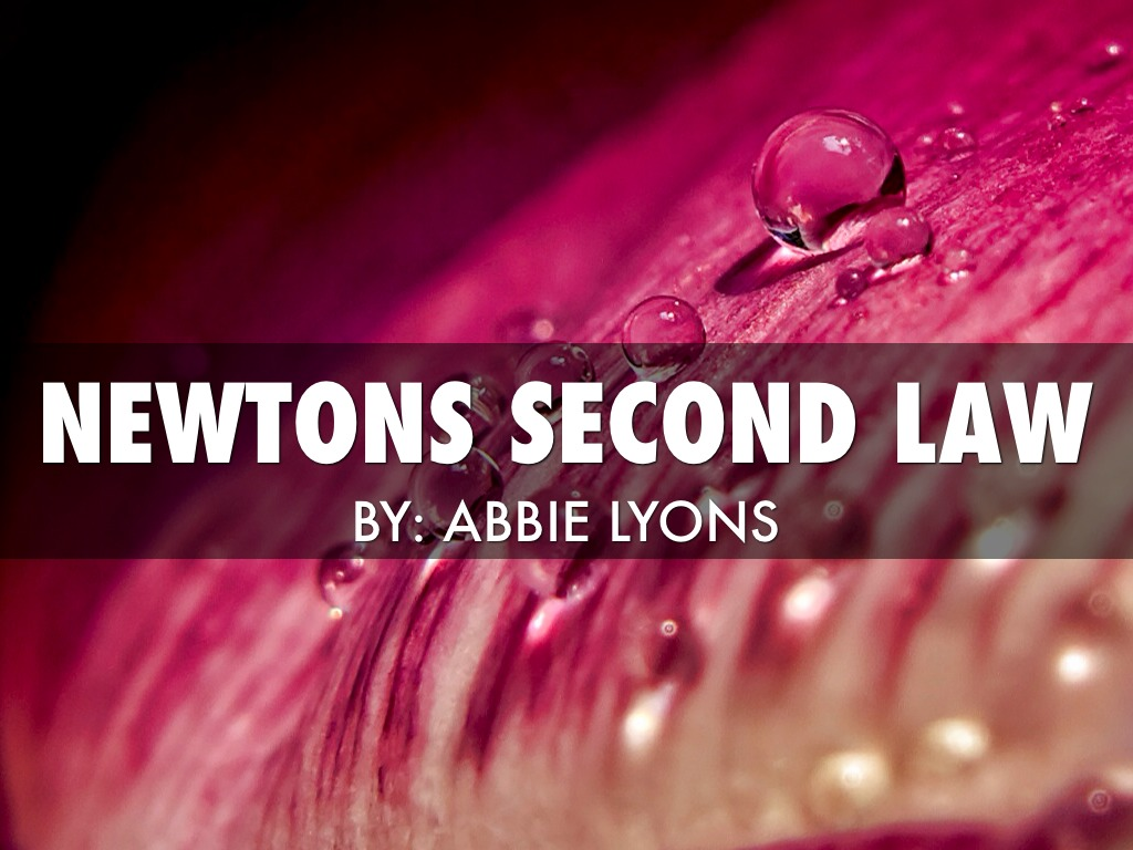Newtons Second Law by Abbie Lyons