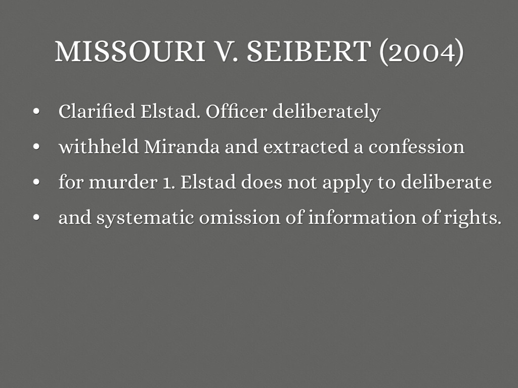 missouri vs seibert 295 a jurisprudence of doubt: missouri v seibert, united states v patane, and  the supreme court's continued confusion about the constitutional status of.