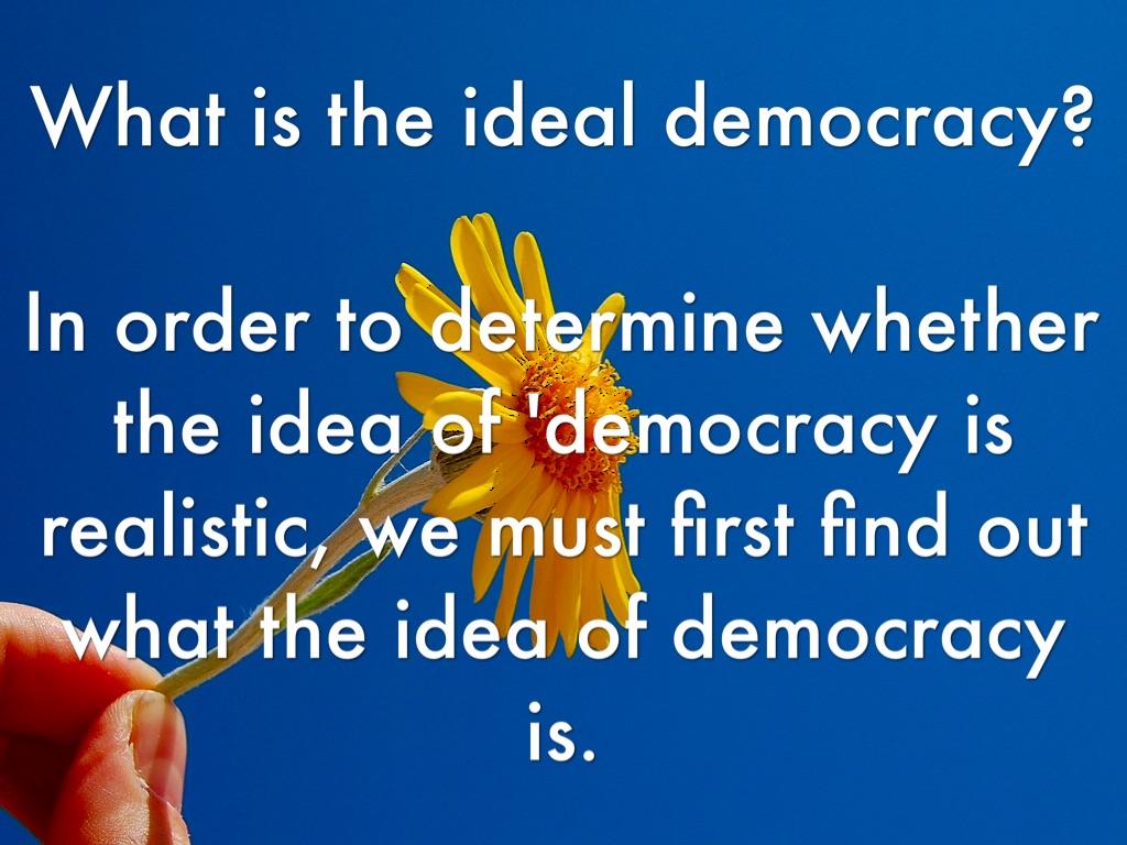 ideal democracy