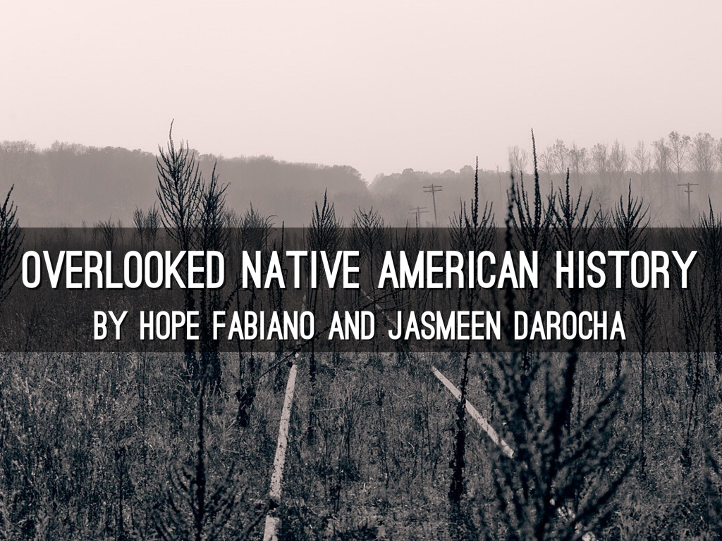 Overlooked Native American History