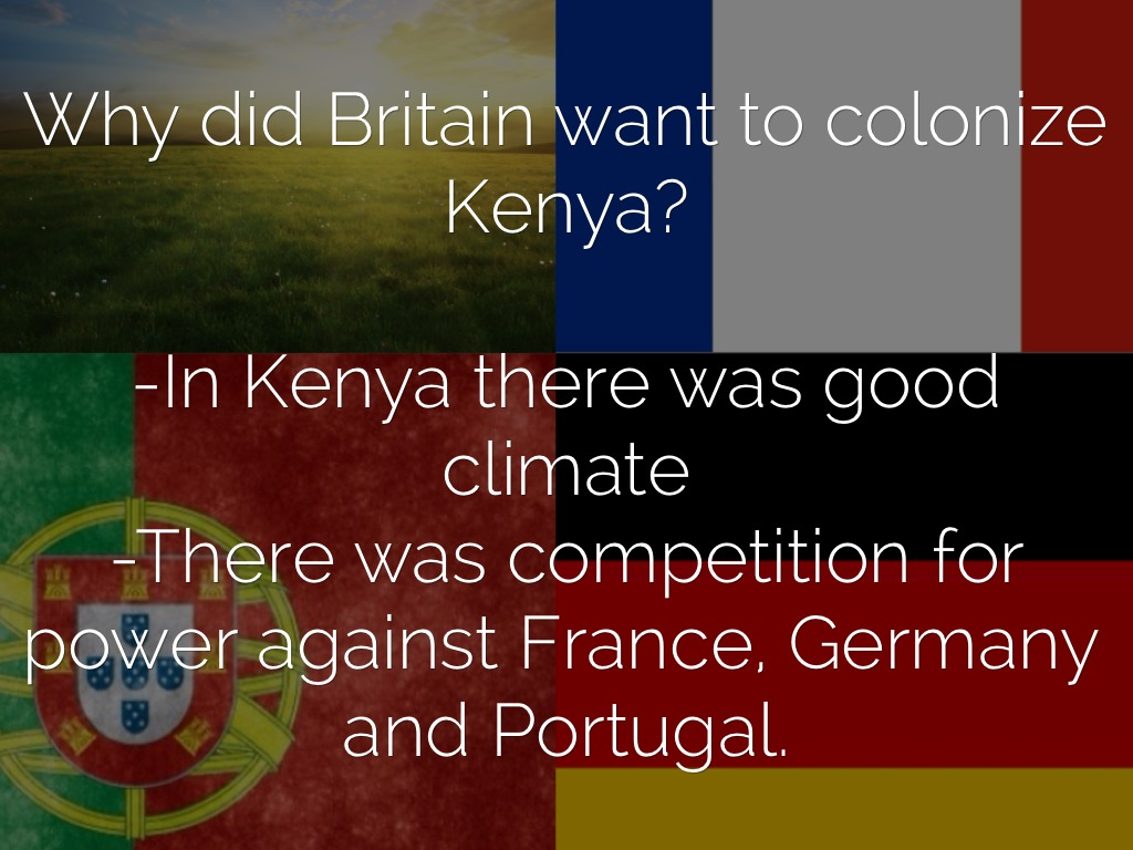 colonialism affected kenya essay British colonial rule destroyed kenya's traditional culture colonialism occurs when  aspects they brought to kenya, they affected the  culture in kenya.