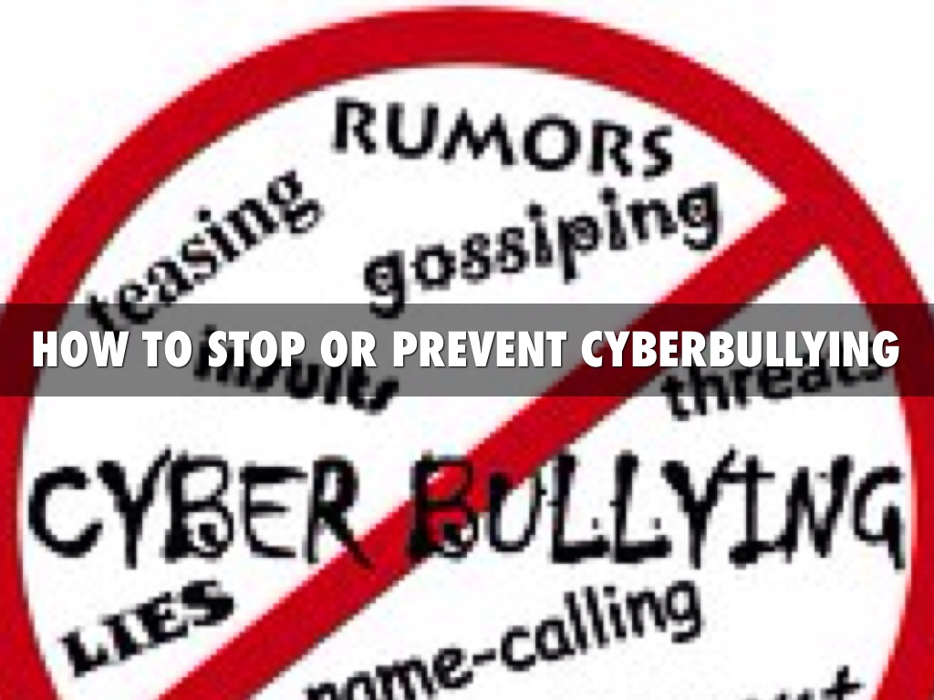 how to stop or prevent cyber bullying by zacharyaguzman