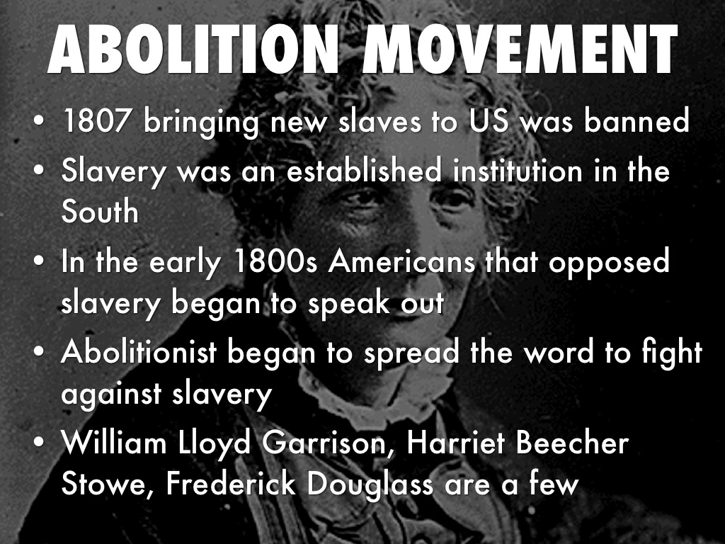 the abolitionist movement The practice of african slavery has been described as the united states's most shameful sin undoing this practice was a long, complex struggle that lasted centuries and ultimately drove america to a bitter civil warafter an introduction that places the united states's form of slavery into a global, historical perspective, author t adams.