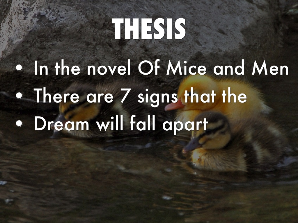 of headless mice and men thesis Of mice and men 32-page comprehensive study guide john steinbeck's novella of mice and men was published in 1937, eight years after the 1929 stock market crash that precipitated the financial hardship of america's great depression, which lasted from 1930 to 1936.