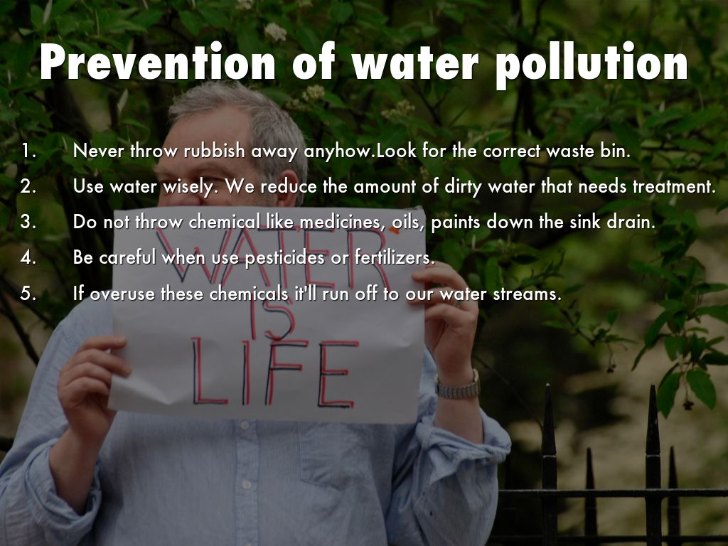 prevention of water pollution Share water pollution is caused when waste materials (including trash, oil, chemicals, or residue from cleaners) enter into a body of water such as a lake, stream, or ocean.