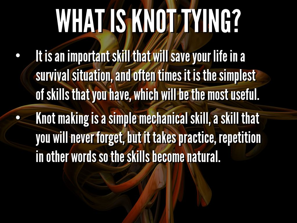 What Is Knot Tying?