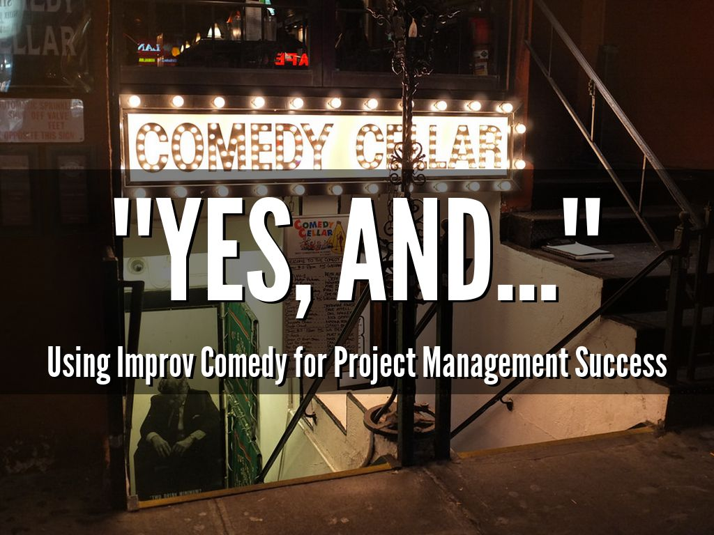 """Yes, and..."": Using improv comedy for project management success (WordCamp LAX 2016)"