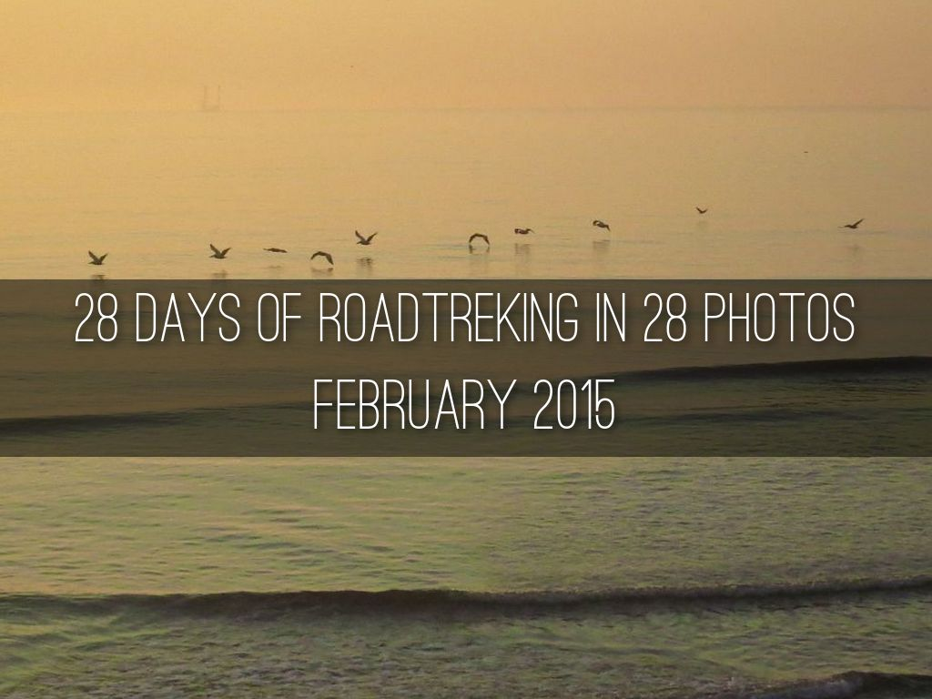 28 Days of Roadtreking in 28 Photos - February 2015