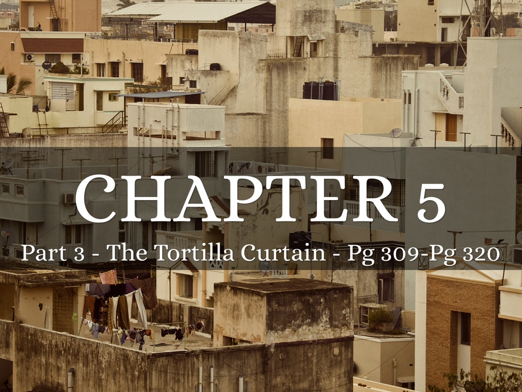 tortilla curtain chapter chapter summary The tortilla curtain chapter 1 part 3 homedesignview co the tortilla curtain study guide tortilla curtain part 3 chapter 4 summary www summary of the tortilla curtain part 2 www looksisquare.