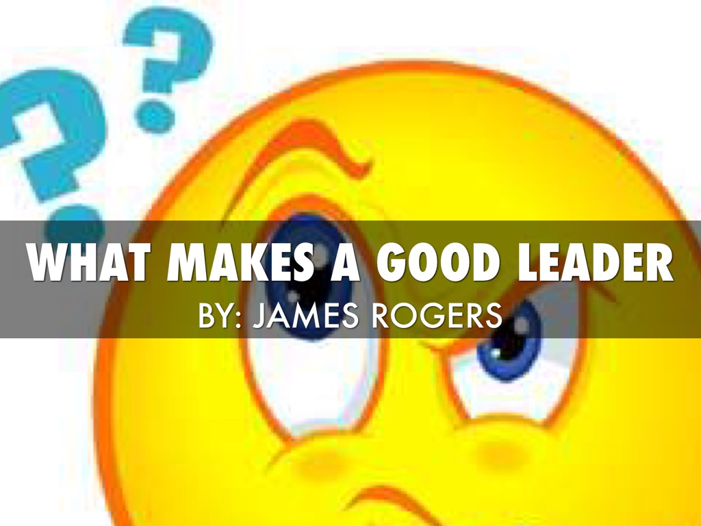 an analysis of the topic of what makes a good leader 2014 vol: 1 issue 1 68 wwwglobalbizresearch  learn how to be a leader if one can be trained on some skills or traits to be a good leader,  a two-group step-wise discriminant analysis isolated 10 behaviours which maximally separated.
