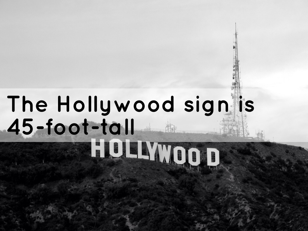 The Hollywood Sign Is 45 Foot Tall