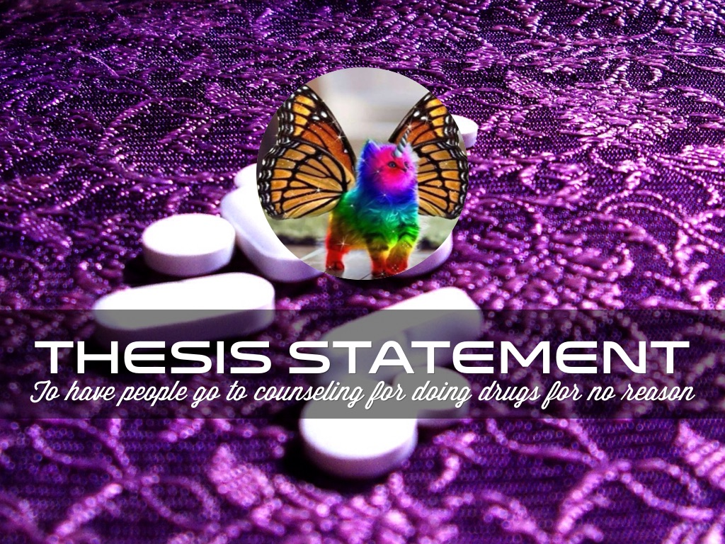 thesis statement on drug addiction Drug addiction has caused a huge needing a thesis outline for drug addiction my thesis statement need a master's thesis statement concerning.