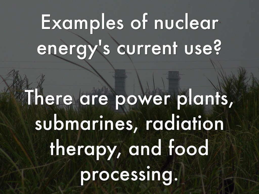 Examples of nuclear energy