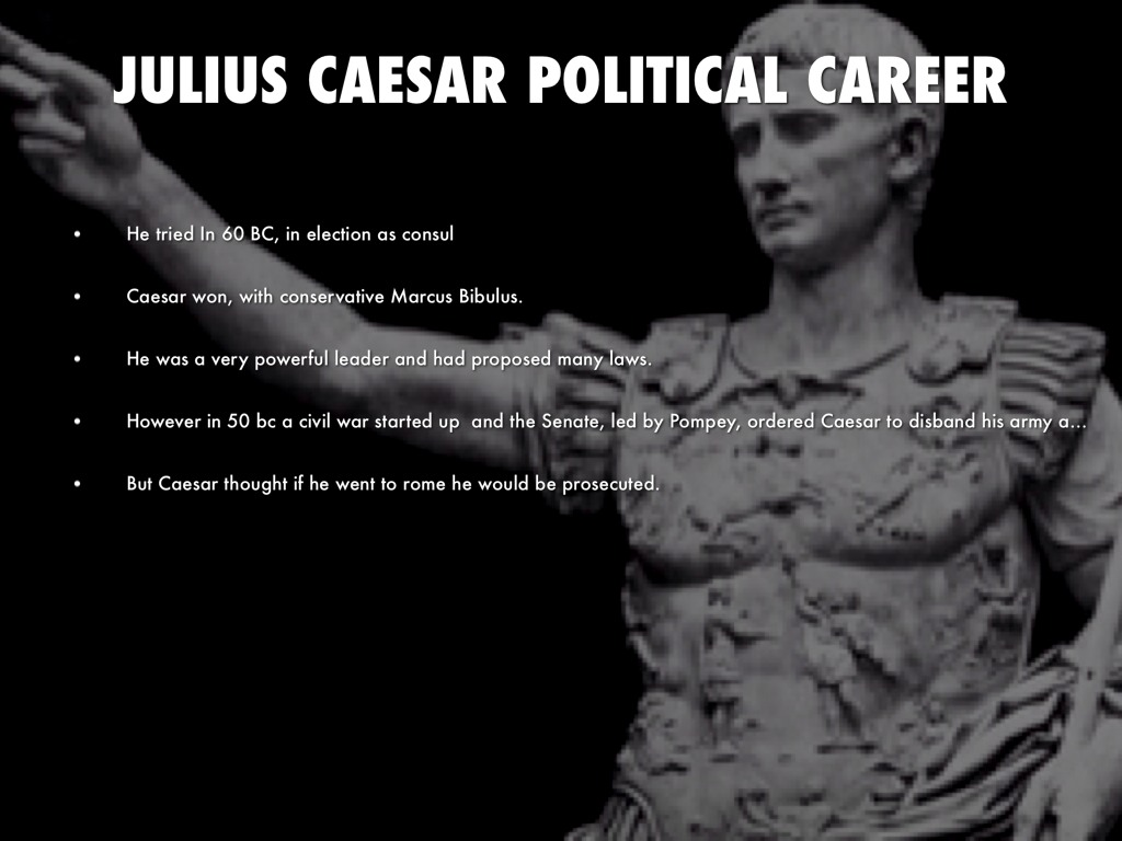 an analysis of the military and political career of julius caesar It is often said that caesar was as much—or even more—a politician  in rome  political success brought opportunities for military command.