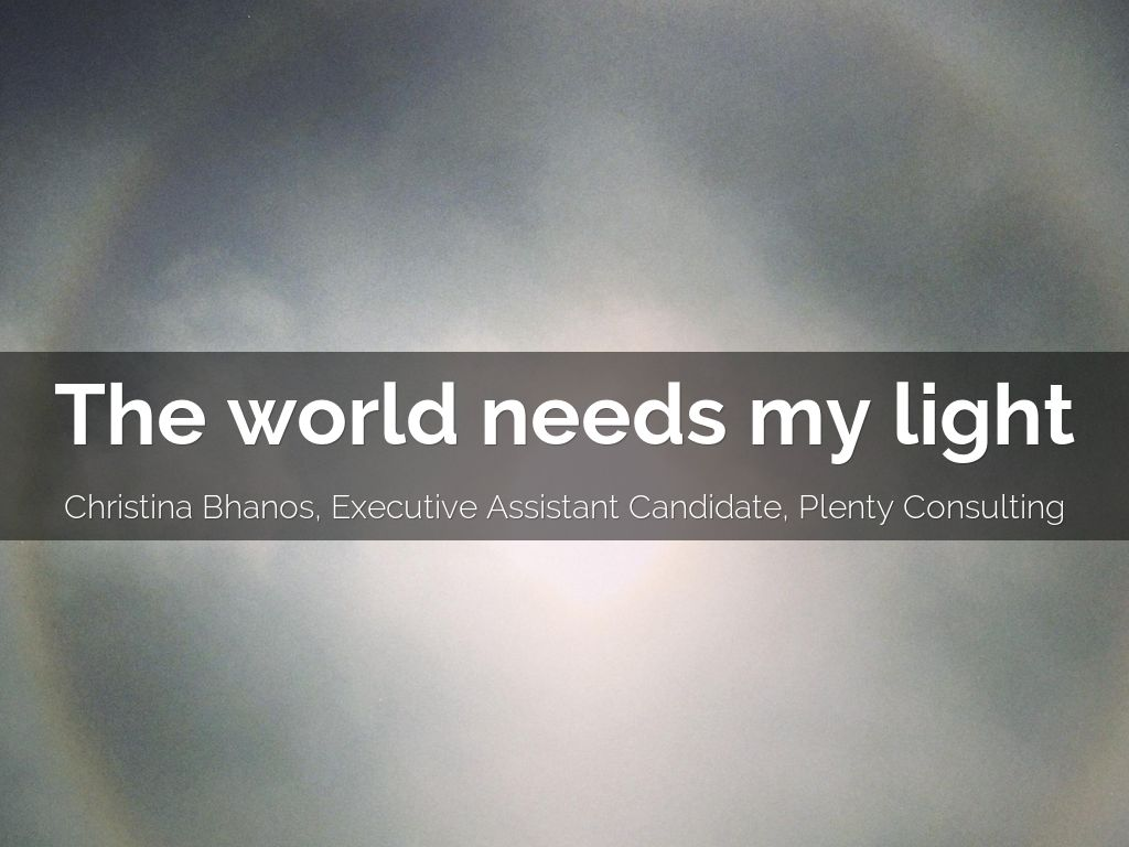 The world needs my light