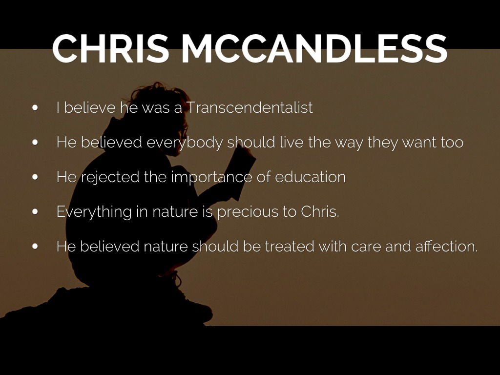 transcendentalist mccandless Into the wild study thus implying that into the wild itself cannot defend mccandless when it chazelle, damien ed into the wild quotes and analysis.