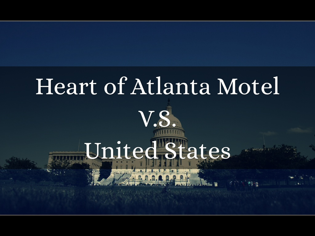 heart of atlanta v united states Heart of atlanta motel, inc v united states from wikipedia, the free encyclopedia jump to: navigation, search ^ text of heart of atlanta motel v united.