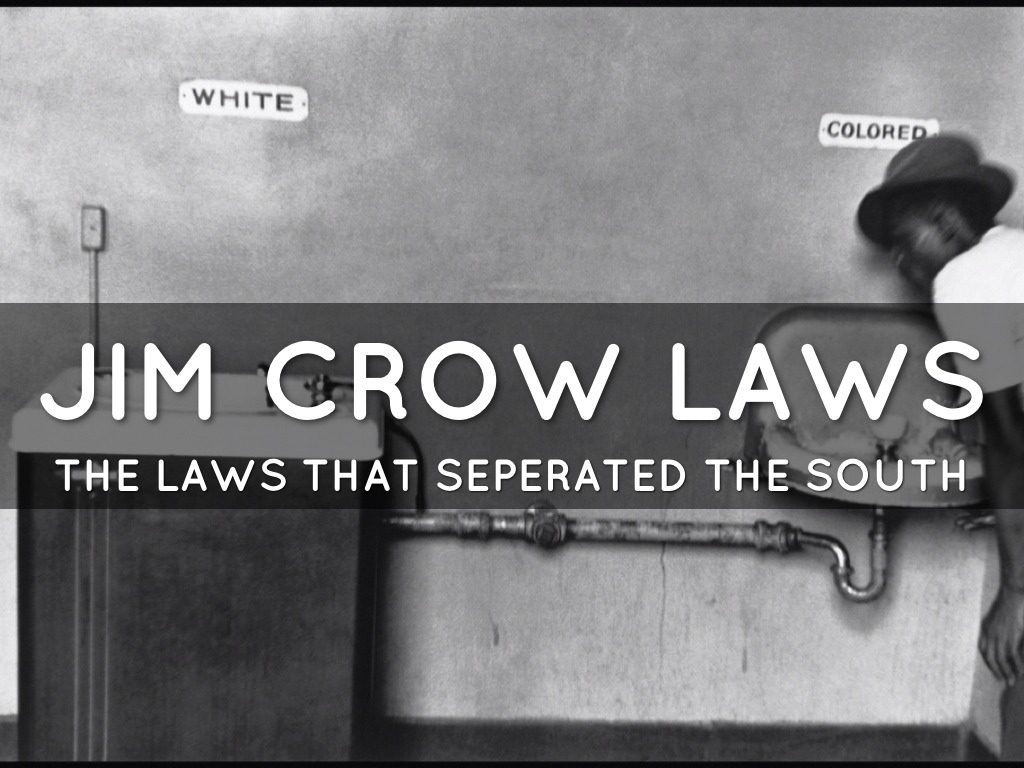 JIM CROW LAWS By Ansley and McKayla by krolcmck000