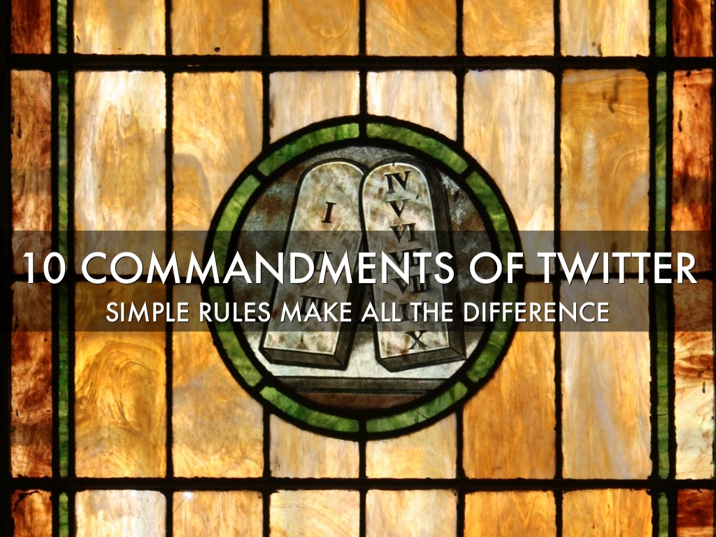 The 10 Commandments Of Twitter