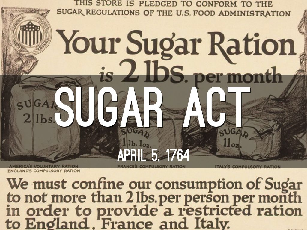 sugar act 28022008 best answer: tax on sugar imposed by britain on the colonies on april 5, 1764, parliament passed a modified version of the sugar and molasses act (1733.