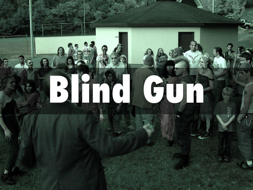 Blind Gun