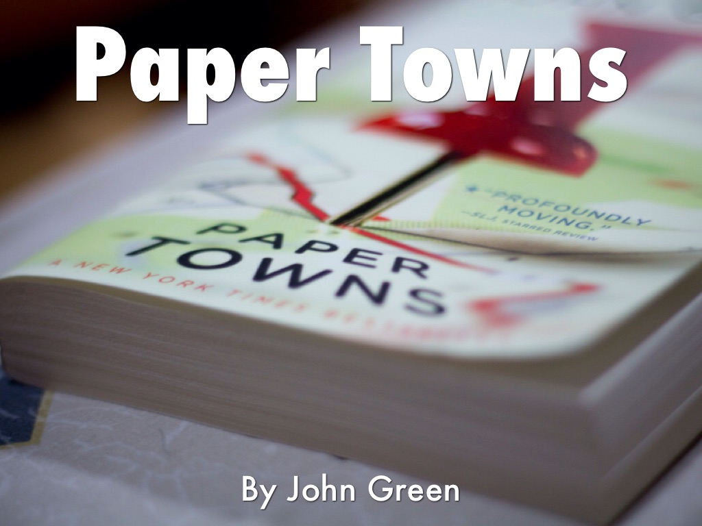 book report on paper towns by Whats paper towns by john green like  or is paper towns its own book follow  2 answers 2 report abuse are you sure that you want to.