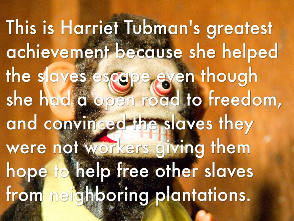 harriet tubmans greatest achievement essay