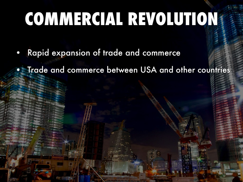 commercial revolution Looking for industrial revolution find out information about industrial revolution term usually applied to the social and economic changes that mark the transition from a stable agricultural and commercial society to a modern industrial.