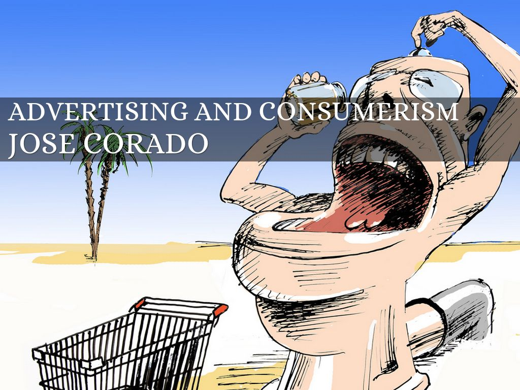 advertising and consumerism by jose corado