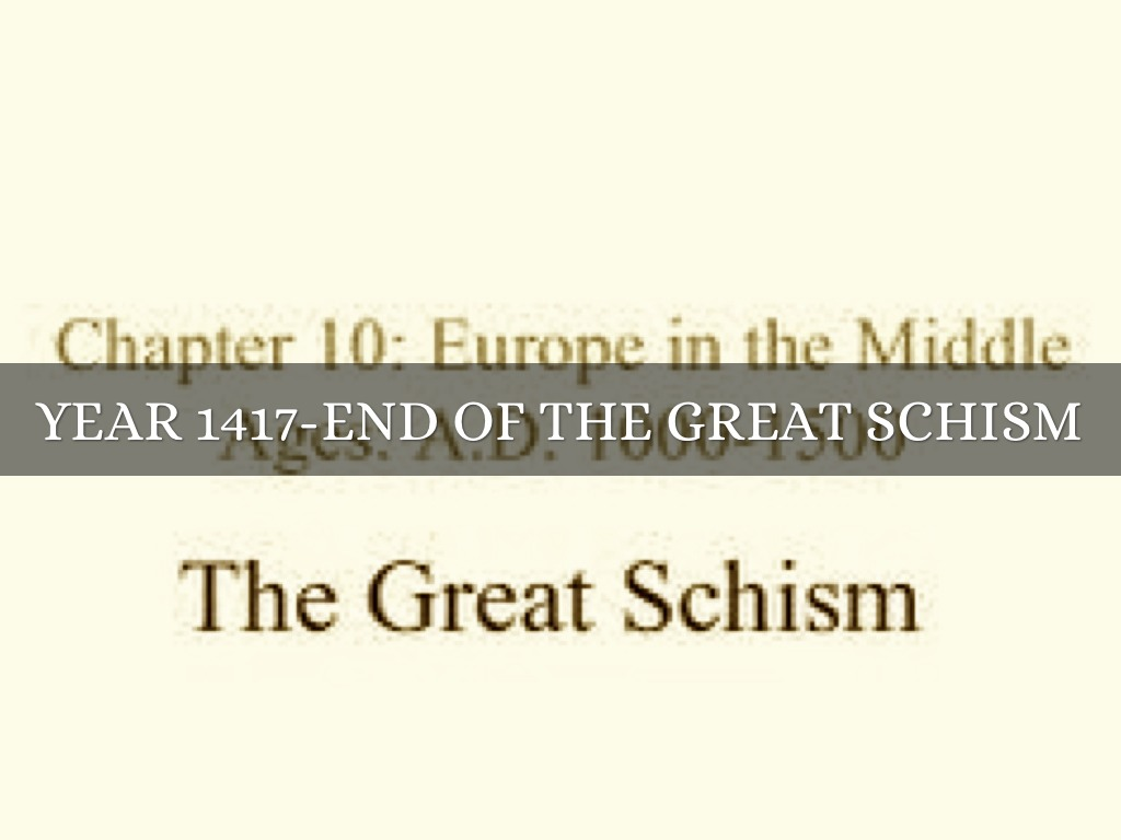 great schism essay The great schism the great schism also known as the east - west schism, was the event that divided christianity into 2 groups, the western (roman) catholicism and the eastern orthodoxy.