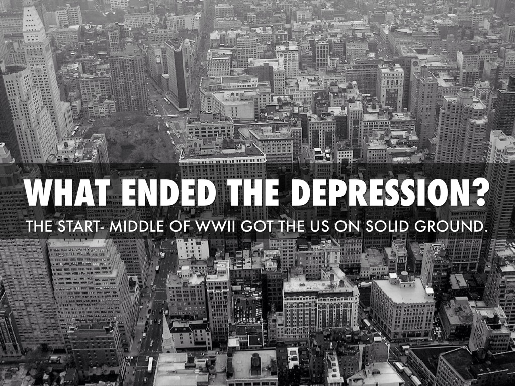 how wwii ended the great depression essay Great depression: 1929–1941: thus ended the war in asia world war ii changed the political alignment and social structure of the world.