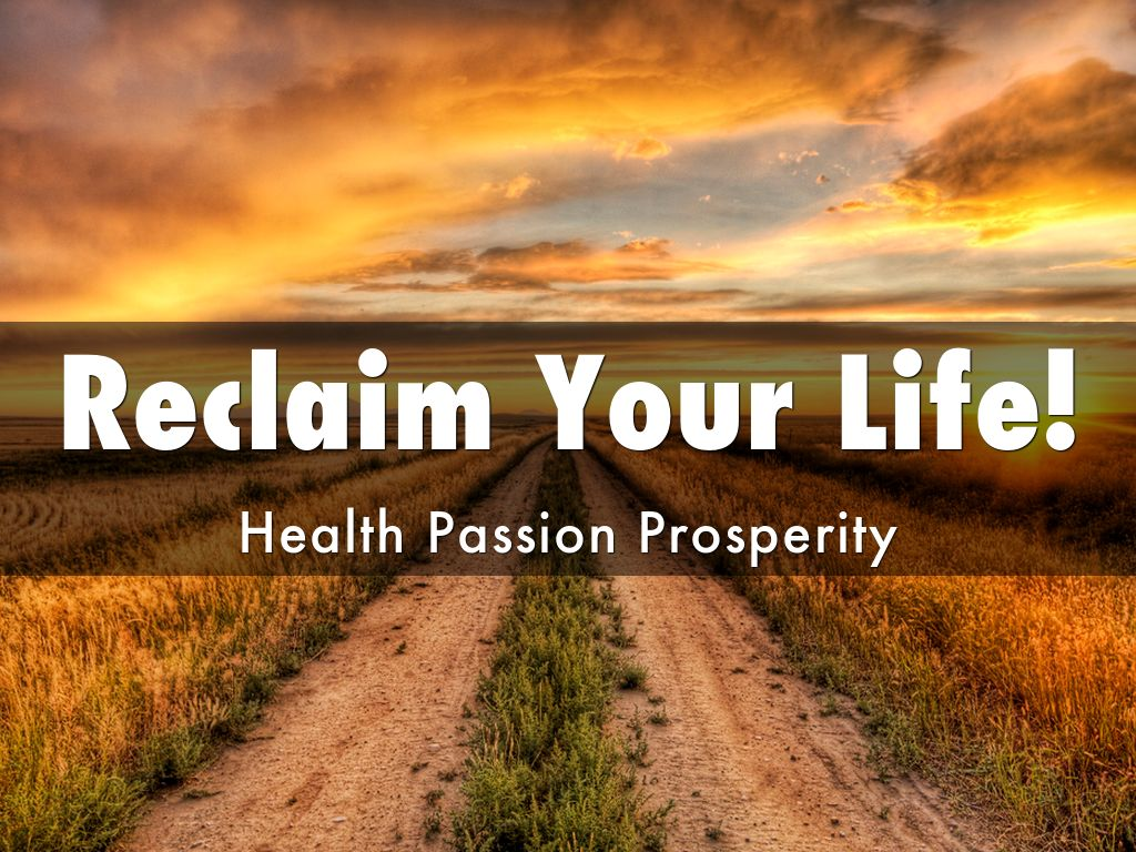 Reclaim Your Life!