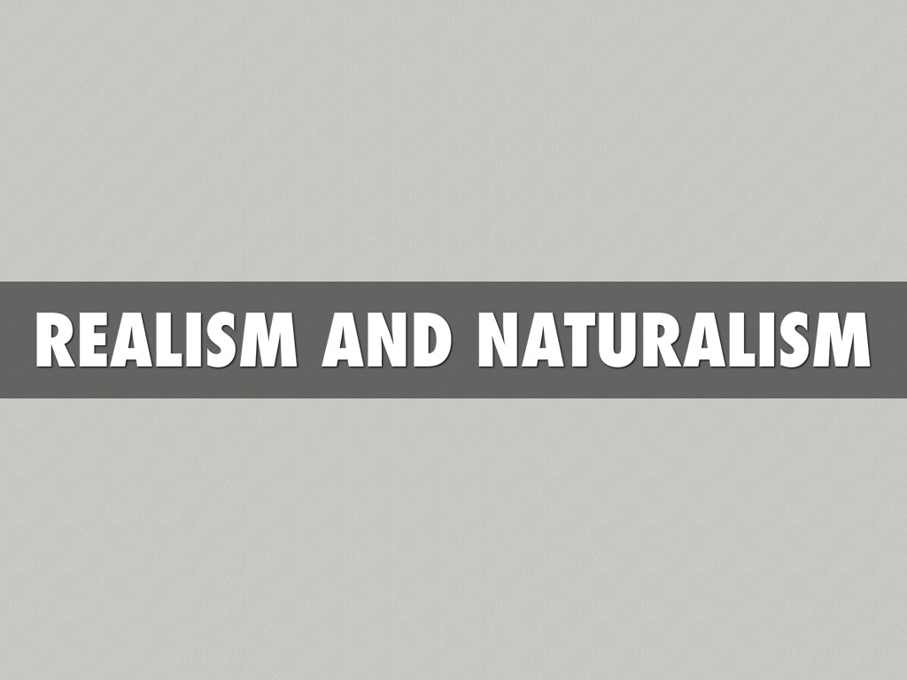 the rise of naturalism Primary readings part one: realism, naturalism, decadence allen, grant — the woman who did danby, frank (julia frankau) — a babe in bohemia dostoevsky, fyodor.