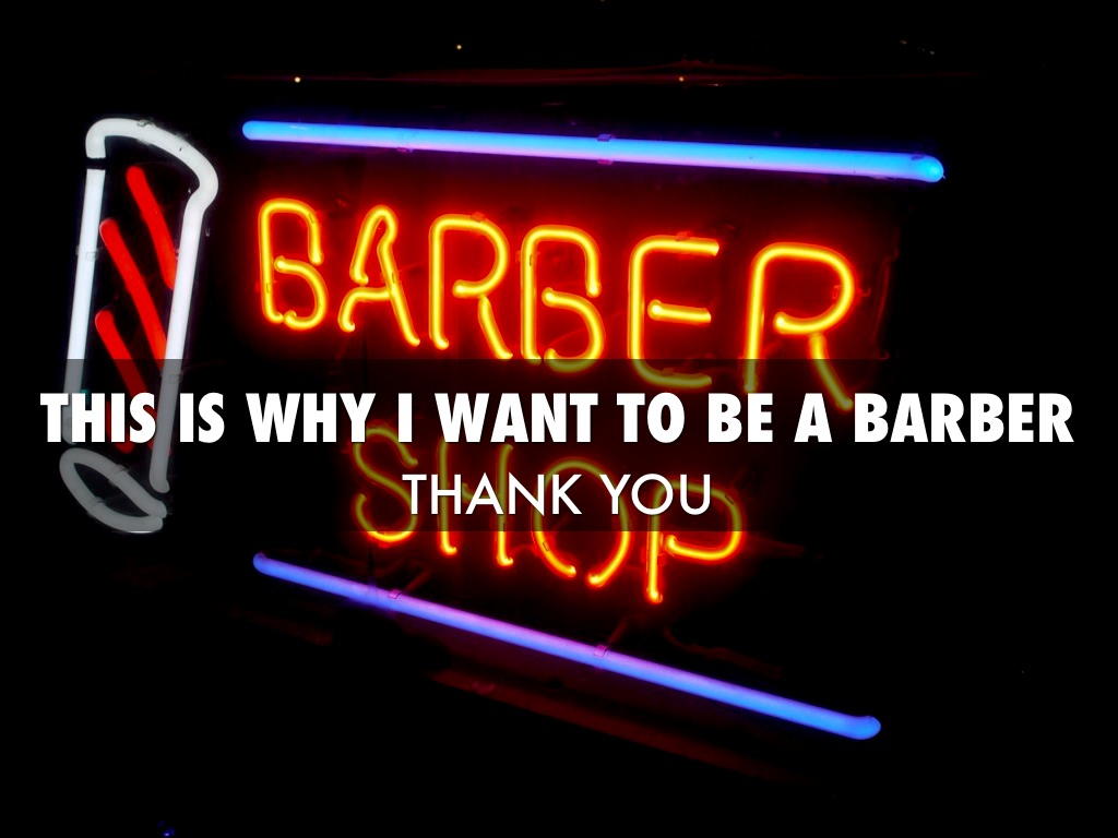 why i want to be a barber Busy barber shops may have a waiting period between clients look for a location in a shopping center or near other businesses that your clientele frequent contact a commercial broker to show you vacancies.