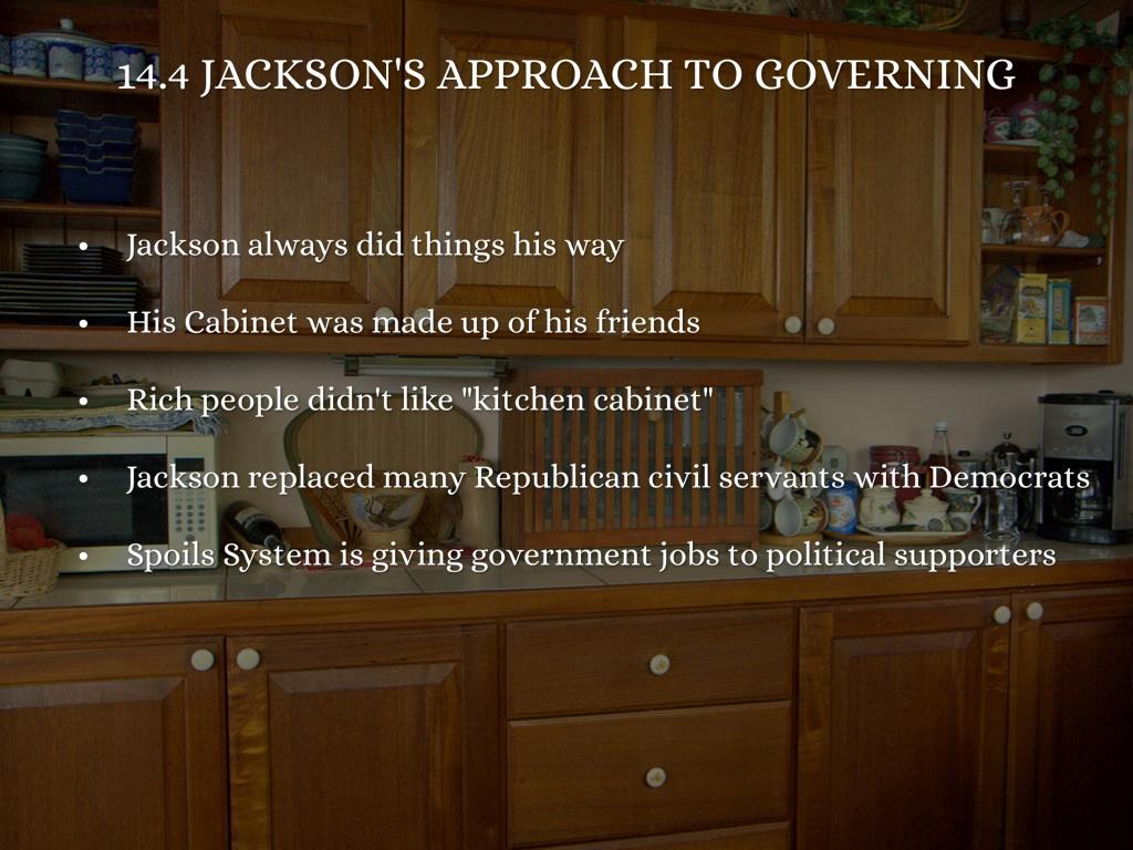 kitchen cabinet jackson. 14.4 JACKSON\u0027S APPROACH TO GOVERNING Kitchen Cabinet Jackson