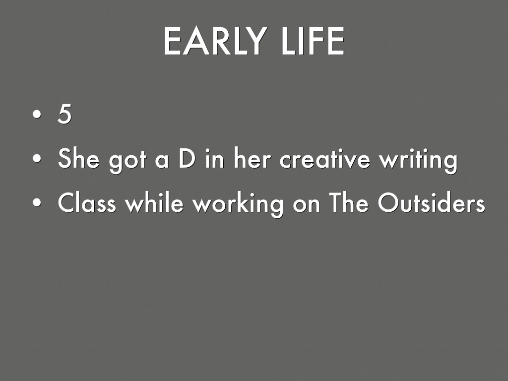 the outsiders creative writing activities Writing, listening and oral creative and critical thinking 1 as the author of the outsiders, her first and most popular novel she began writing it in 1965.