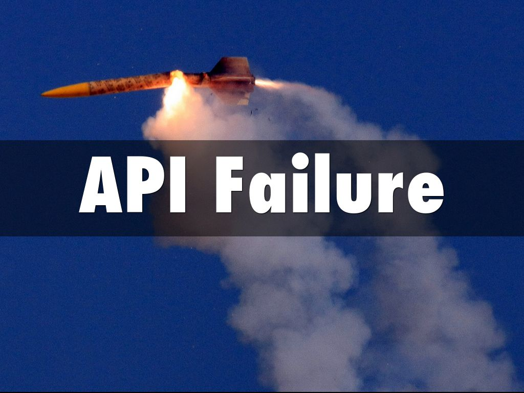 API Failure