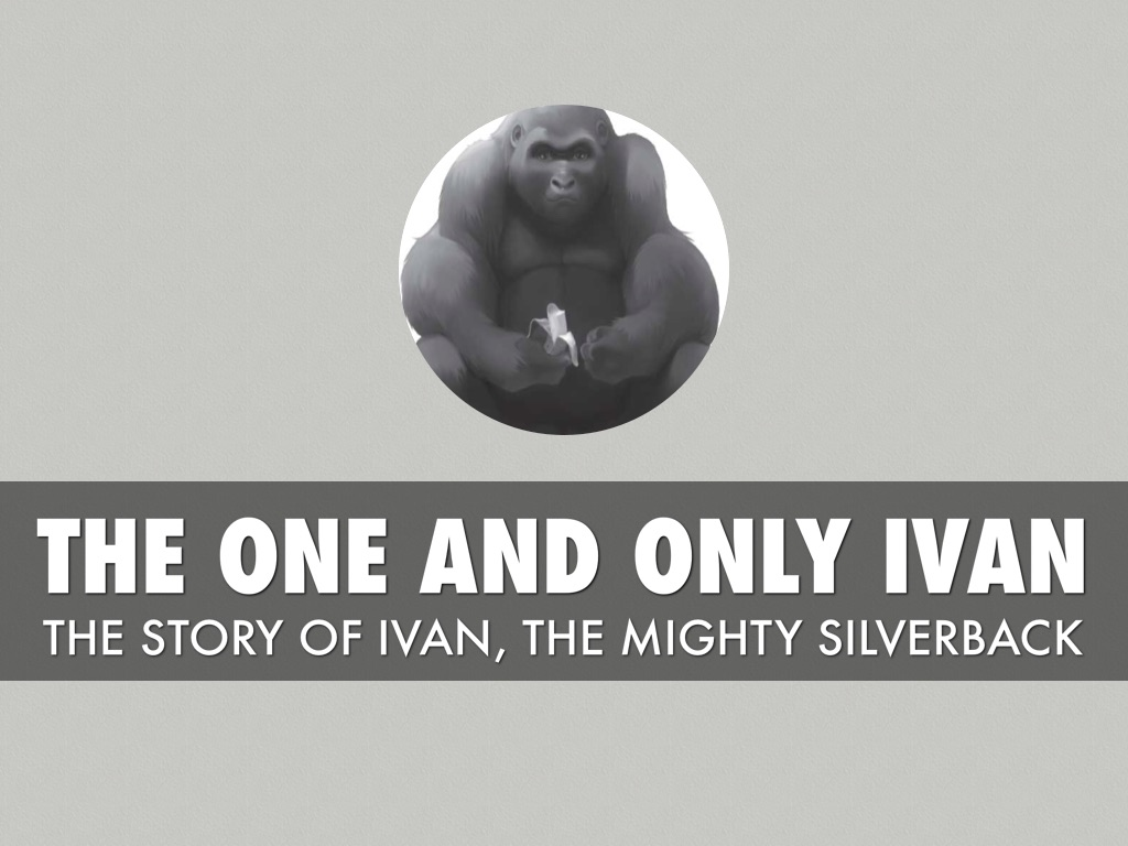 The One And Only Ivan By Mia Sanchez